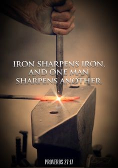 Iron Sharpeneth Iron